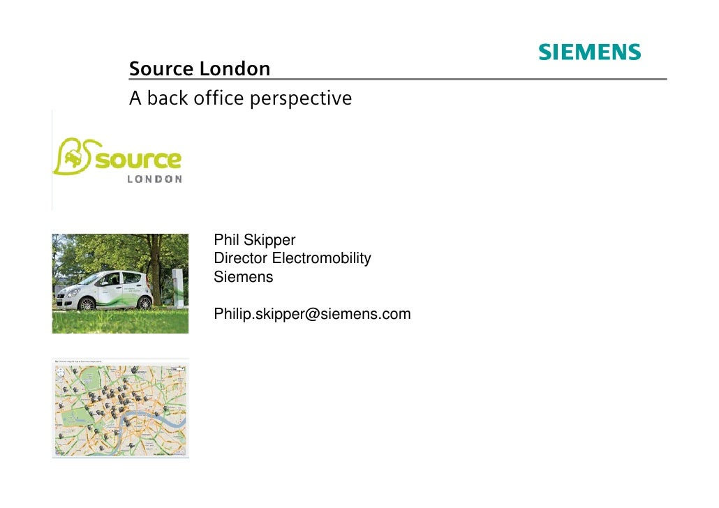 Source LondonA back office perspective         Phil Skipper         Director Electromobility         Siemens         Phili...