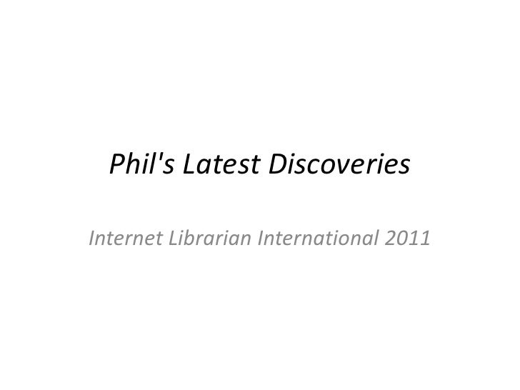 Phil's latest discoveries