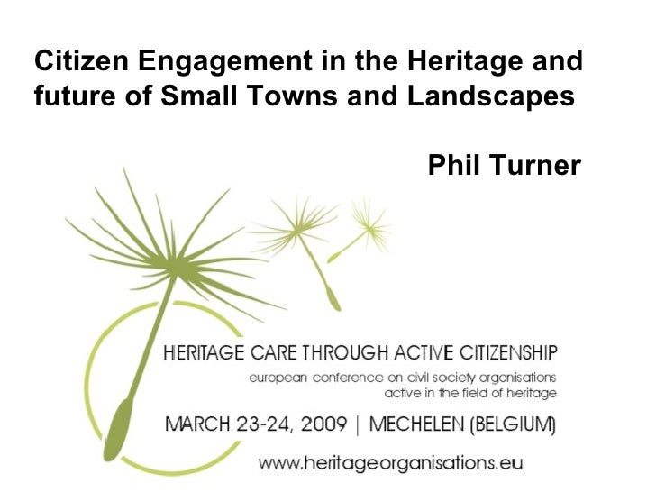Citizen Engagement in the Heritage and future of Small Towns and Landscapes   Phil Turner