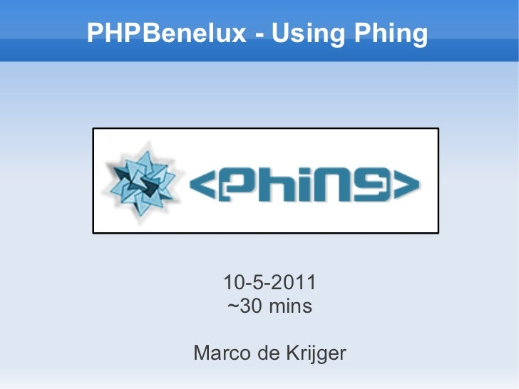 Using Phing    9-5-2011 Marco de Krijger