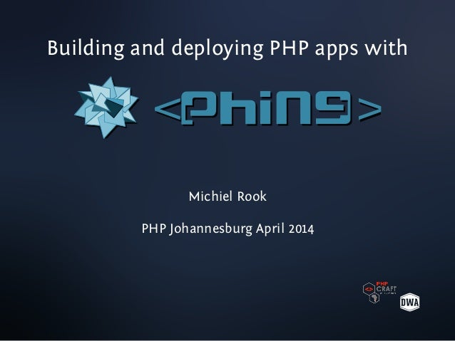 Building and deploying PHP apps with >< >< Michiel Rook PHP Johannesburg April 2014