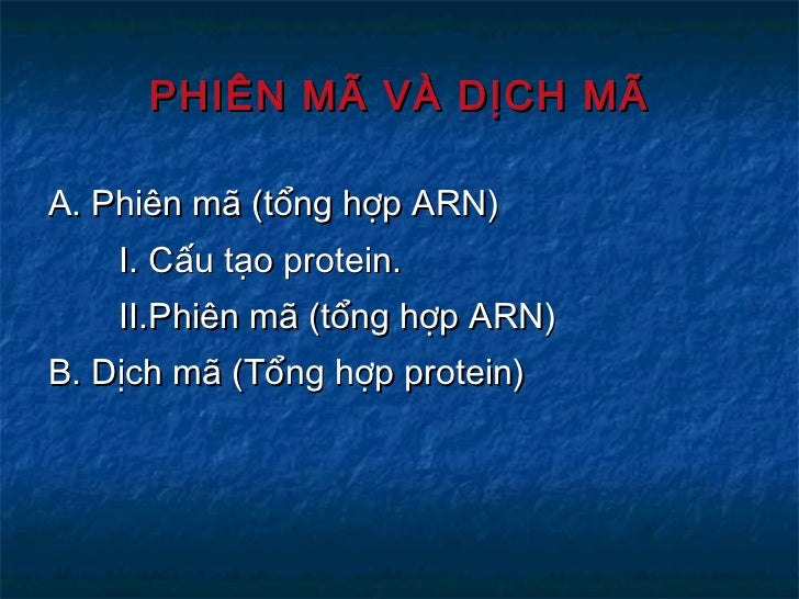 PHIÊN MÃ VÀ DỊCH MÃ <ul><li>A. Phiên mã (tổng hợp ARN) </li></ul><ul><li>I. Cấu tạo protein. </li></ul><ul><li>II.Phiên mã...