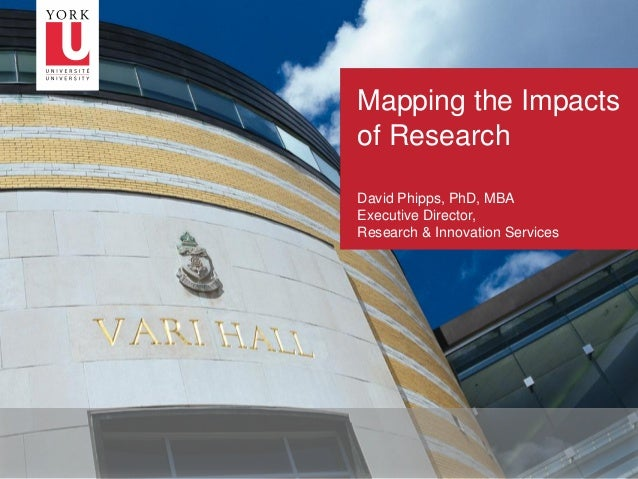 –1 Mapping the Impacts of Research David Phipps, PhD, MBA Executive Director, Research & Innovation Services