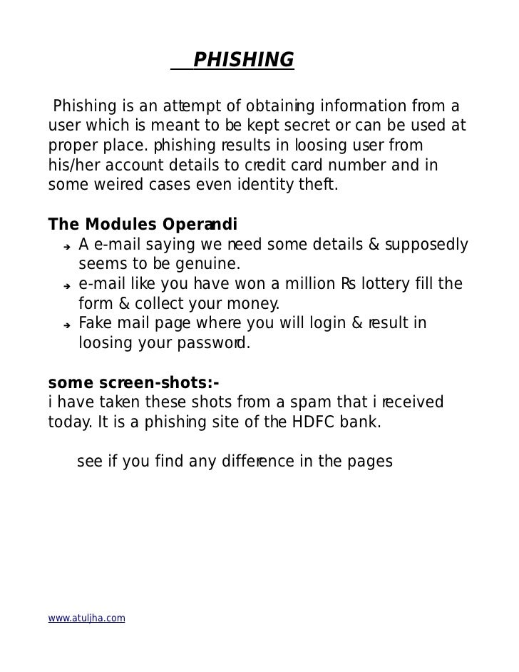 PHISHING Phishing is an attempt of obtaining information from auser which is meant to be kept secret or can be used atprop...