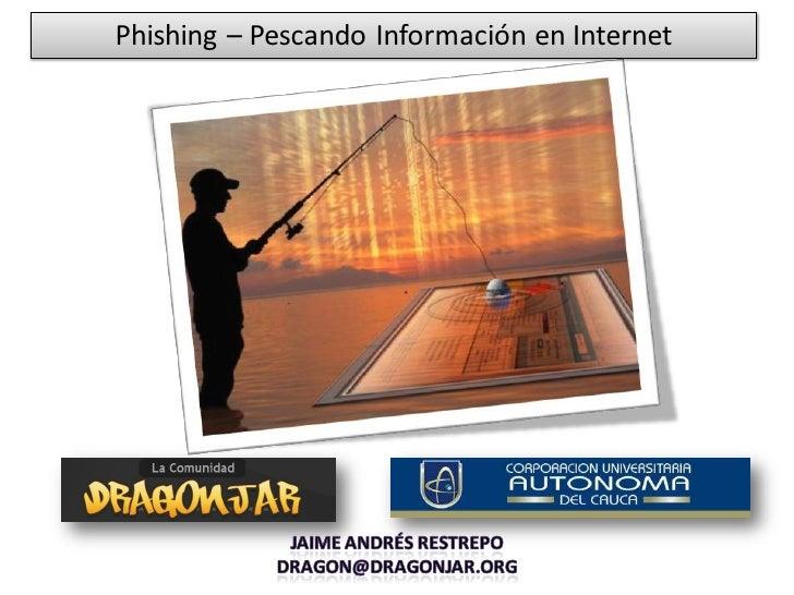 Phishing – Pescando Información en Internet