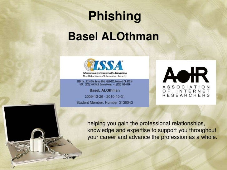 Basel ALOthman<br />Phishing<br />helping you gain the professional relationships,<br />knowledge and expertise to support...