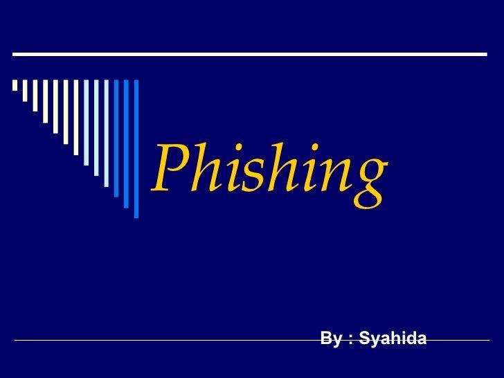 By : Syahida Phishing