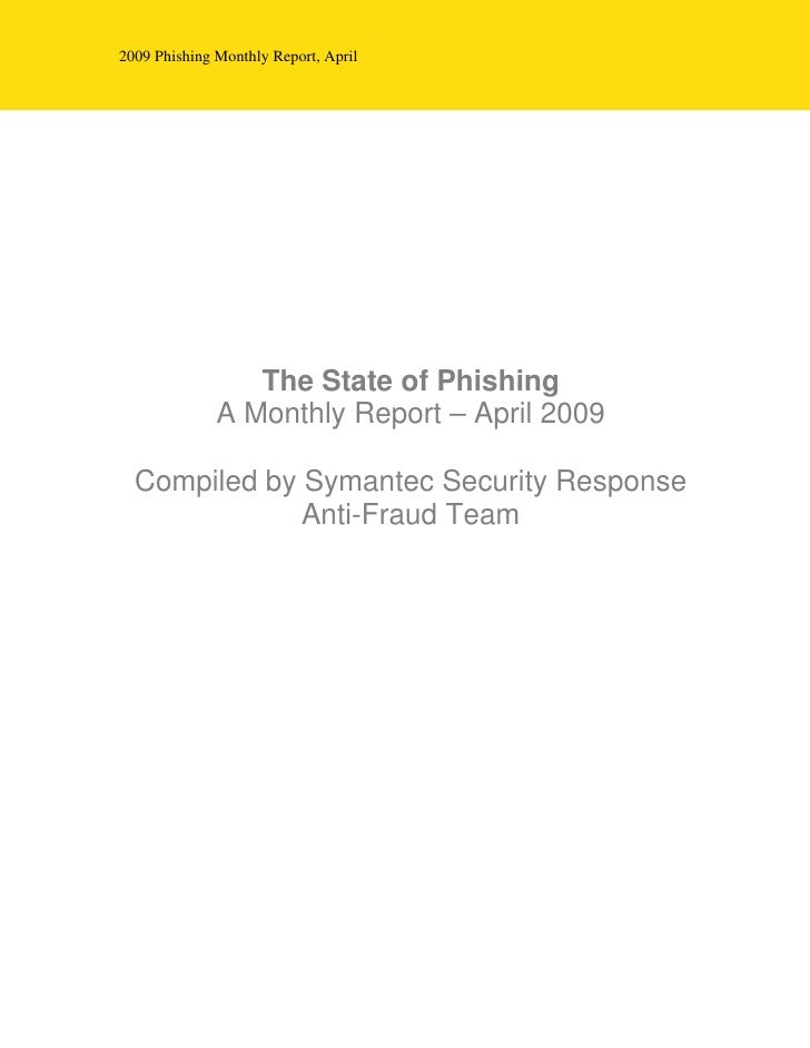 2009 Phishing Monthly Report, April                      The State of Phishing               A Monthly Report – April 2009...