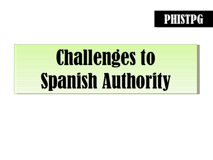 Challenges to the Spanish Authority