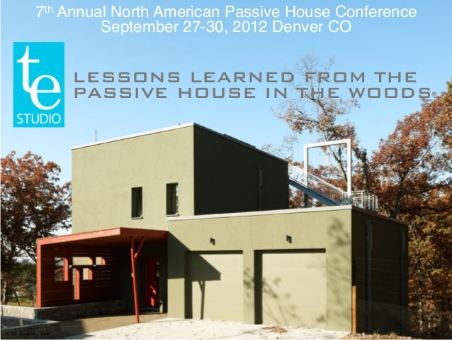 7th Annual North American Passive House Conference                    September 27-30, 2012 Denver CO                    L...