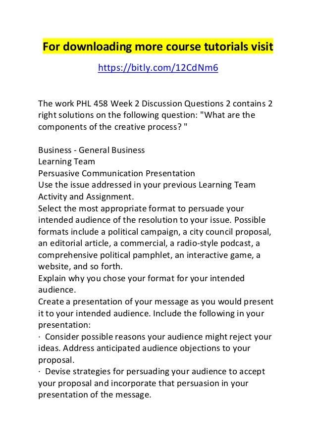 phl 458 week 2 Phl 458 week 5 team assignment persuasive communication presentation phl 458 week 5 team assignment persuasive communication presentation (2 ppt.