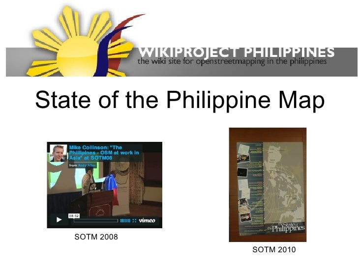 State of the Philippine Map   SOTM 2008                    SOTM 2010