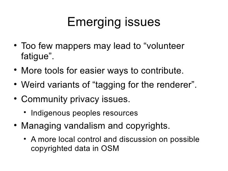 """Emerging issues    Too few mappers may lead to """"volunteer    fatigue"""".    More tools for easier ways to contribute.    ..."""