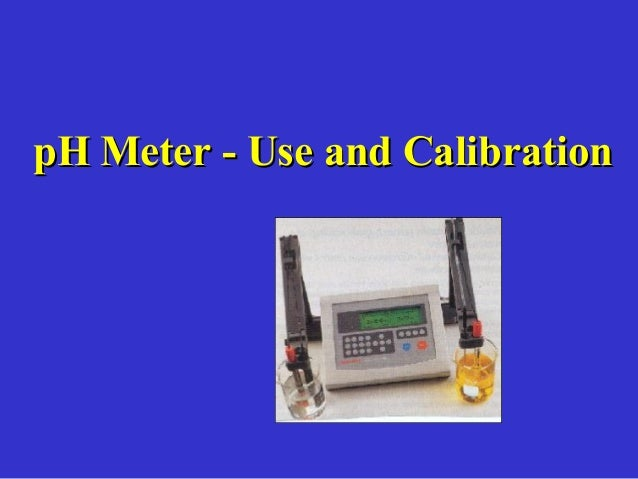 pH Meter - Use and Calibration
