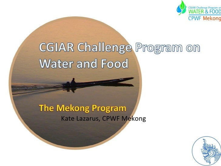 Presentation of CPWF-Mekong