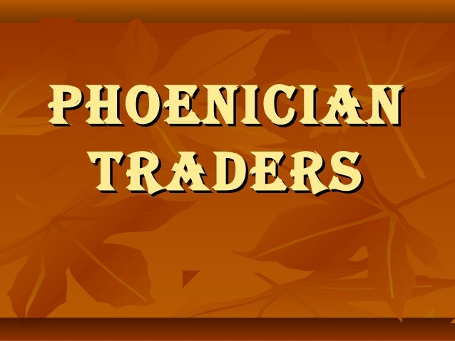 PhoenicianPhoenician TradersTraders