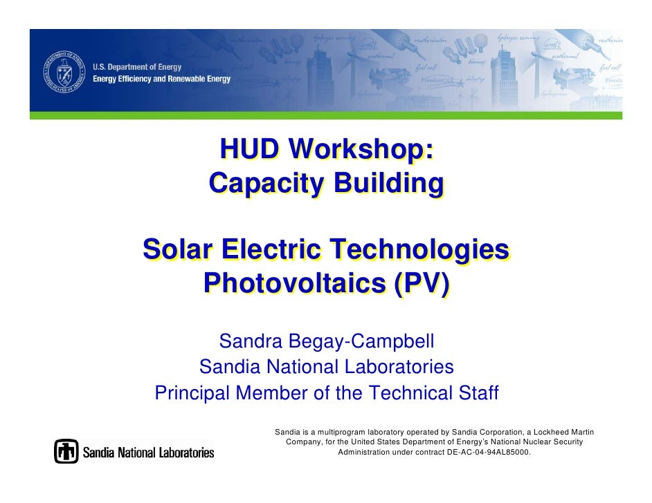 HUD Workshop:       Capacity Building  Solar Electric Technologies     Photovoltaics (PV)        Sandra Begay-Campbell    ...