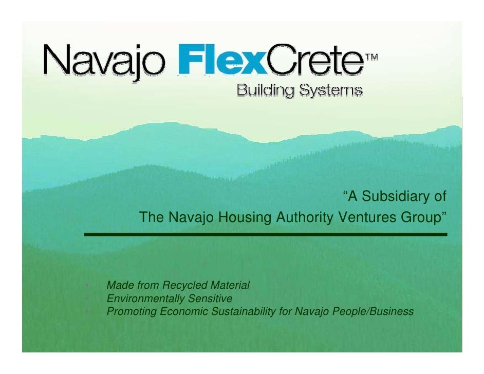 """""""A Subsidiary of           The Navajo Housing Authority Ventures Group""""    •   Made from Recycled Material •   Environment..."""