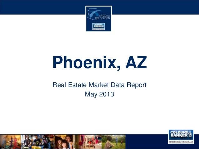 Phoenix, AZReal Estate Market Data ReportMay 2013