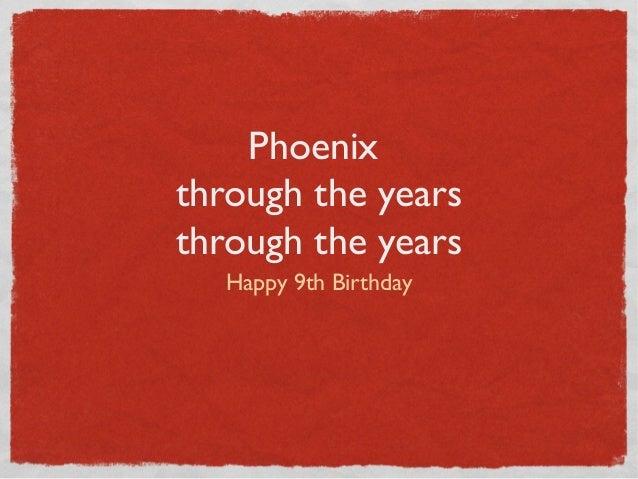 Phoenix 9th birthday presentation