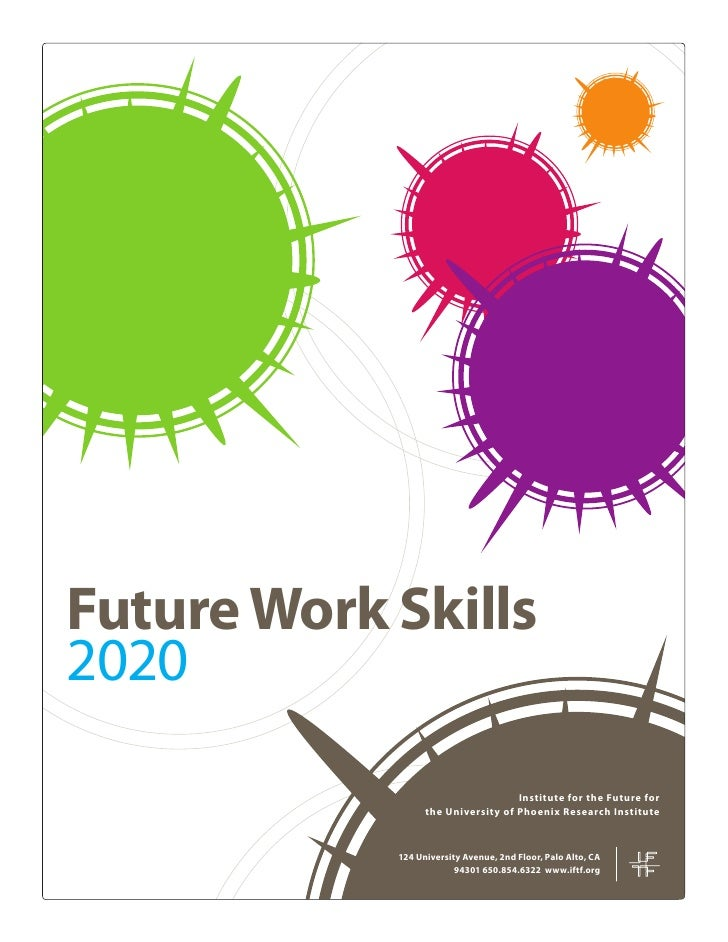 Future Work Skills2020                                    Institute for the Future for                  the University of ...