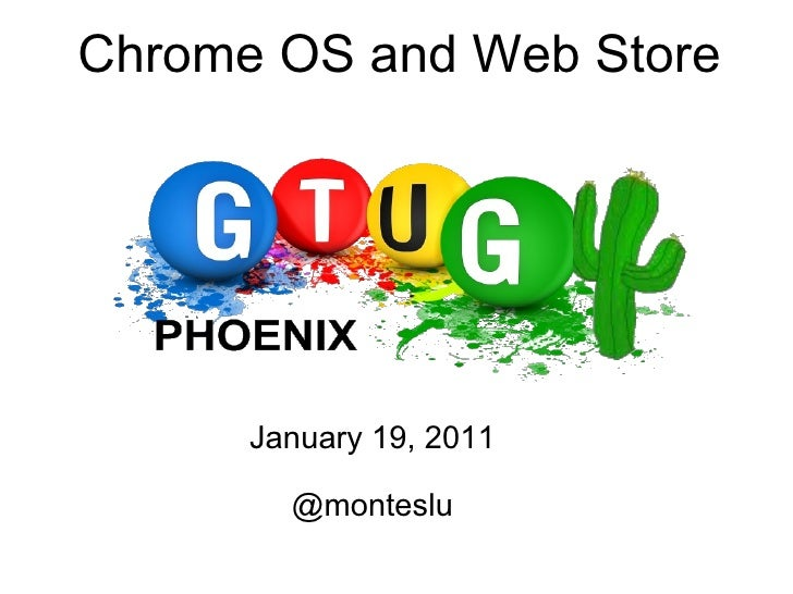 Phoenix GTUG  - Chrome OS and Web Store