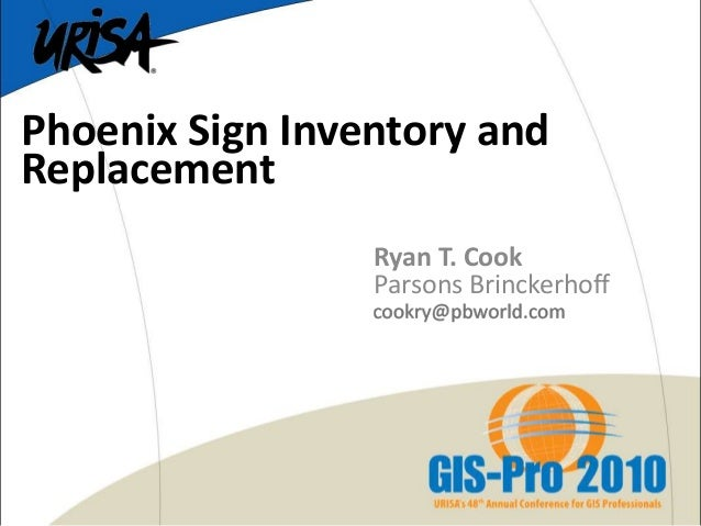 Phoenix Sign Inventory and Replacement<br />Ryan T. Cook<br />Parsons Brinckerhoff<br />