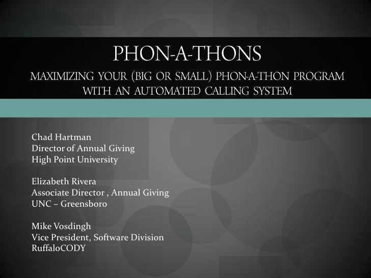 Phon-a-thonsmaximizing   your   (Big   or   Small)   Phon-a-Thon   Program  with   an   automated   Calling   System<br />...