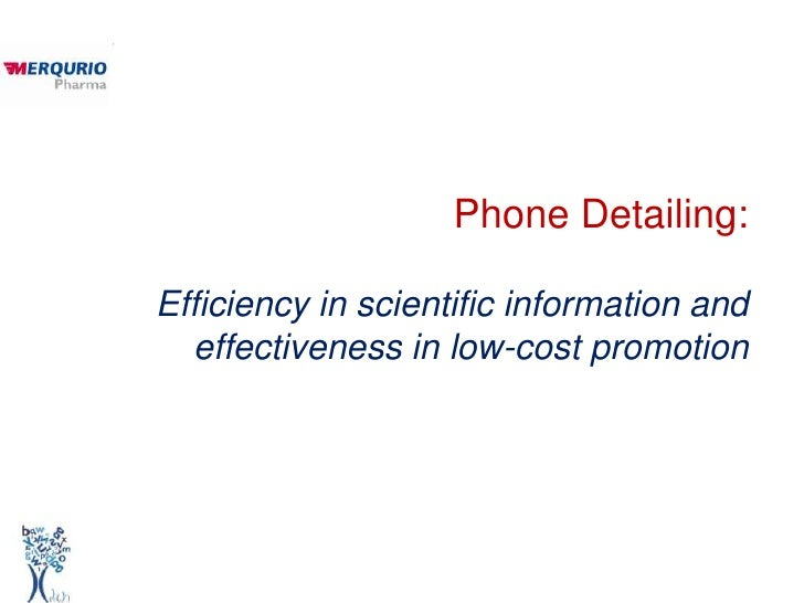 Phone Detailing:Efficiency in scientific information and  effectiveness in low-cost promotion