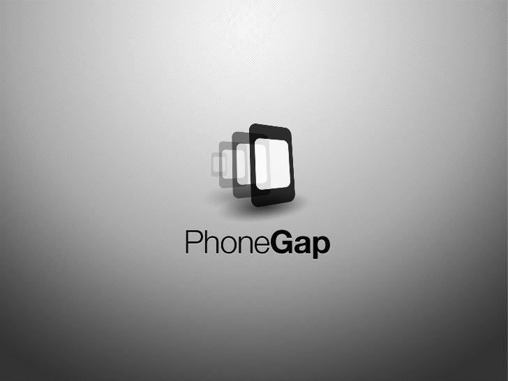 Phone gap