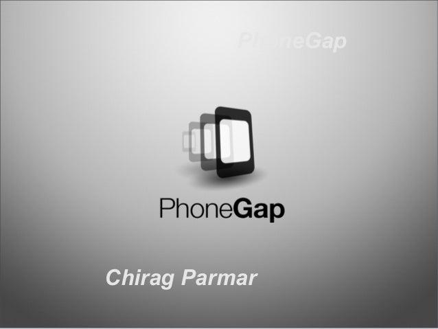 PhoneGap  Chirag Parmar