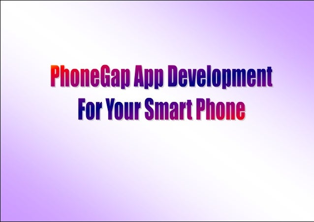 PhoneGap App Development For Your Smart Phone