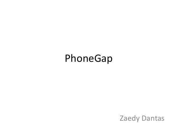 PhoneGap           Zaedy Dantas