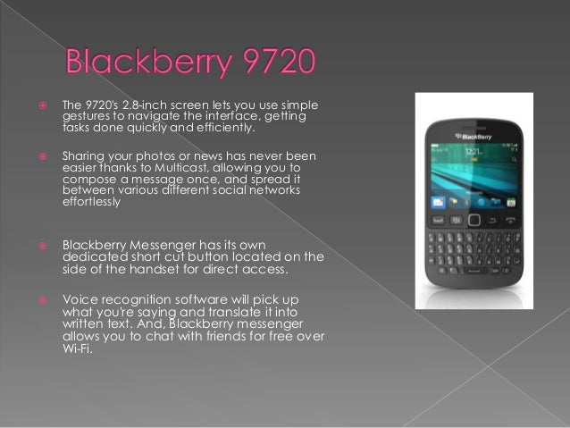  The 9720's 2.8-inch screen lets you use simple gestures to navigate the interface, getting tasks done quickly and effici...