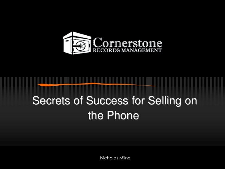 Secrets of Success for Selling on           the Phone             Nicholas Milne