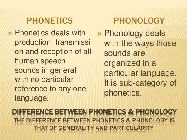 differences between phonetics and phonology Cartoon theories of linguistics part e—phonetics vs phonology  we will turn our attention to phonetics and phonology and the difference between the two:.