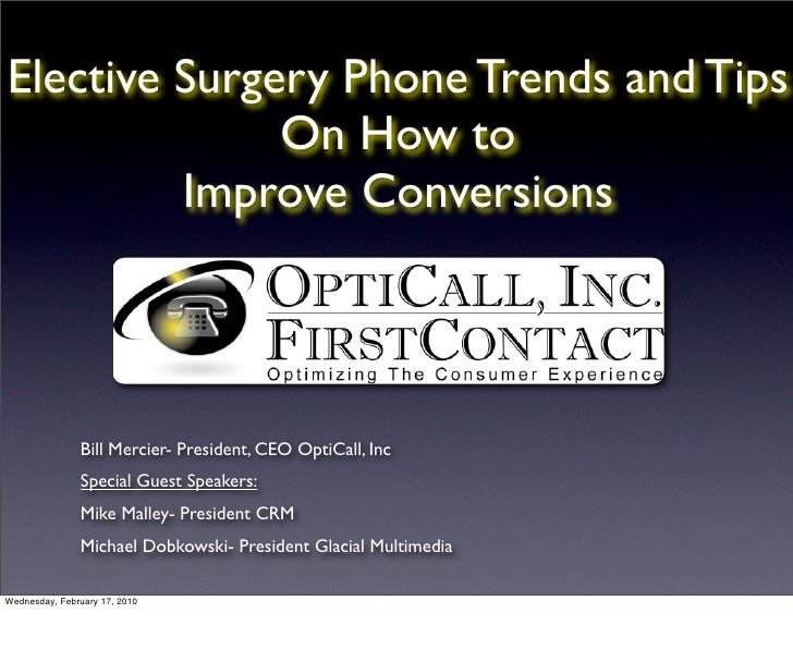 Elective Surgery Phone Trends and Tips               On How to          Improve Conversions                    Bill Mercie...