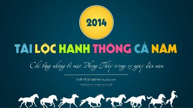 2014  TÀI LỘC HANH THÔNG CẢ NĂM Chỉ bằng những bí mật Phong Thủy trong 15 ngày đầu năm Thi  -studio.com Theo T