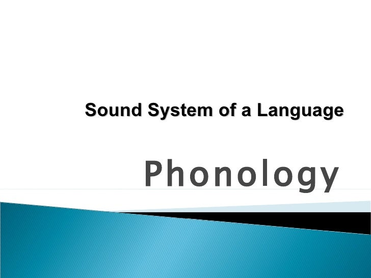Phonology Sound System of a Language