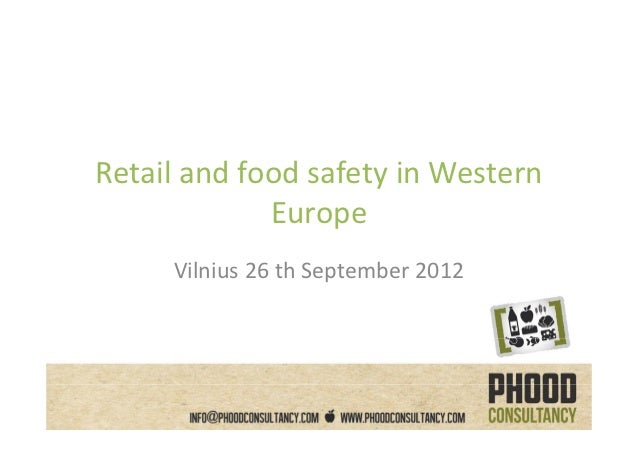 Retail and food safety in Western              Europe     Vilnius 26 th September 2012