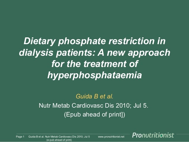 www.pronutritionist.net Dietary phosphate restriction in dialysis patients: A new approach for the treatment of hyperphosp...
