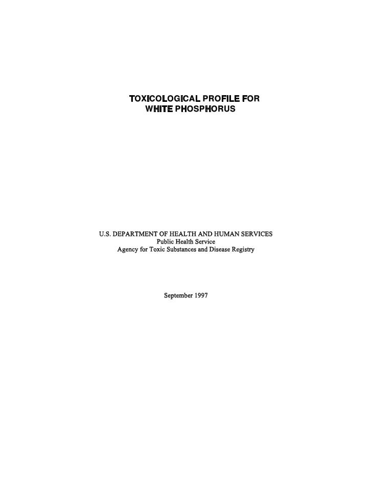 TOXICOLOGICAL PROFILE FOR             WHITE PHOSPHORUS     U.S. DEPARTMENT OF HEALTH AND HUMAN SERVICES                   ...