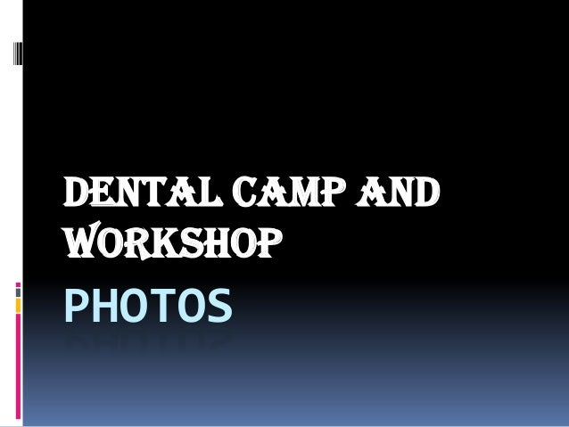 PHOTOS Dental camp and workshop