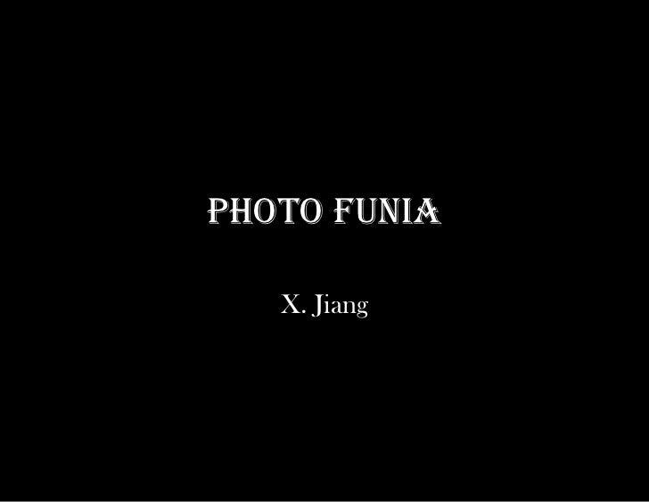PHOTO FUNIA     X. Jiang