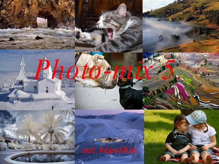 Photo-mix 5. aut. képváltás