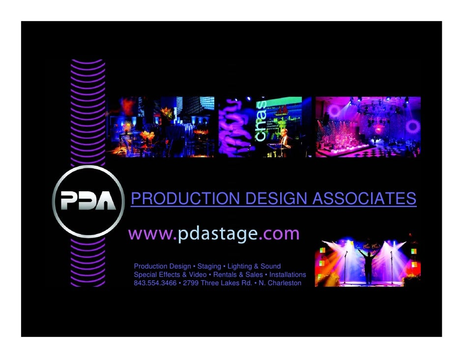 PRODUCTION DESIGN ASSOCIATES   Production Design • Staging • Lighting & Sound Special Effects & Video • Rentals & Sales • ...