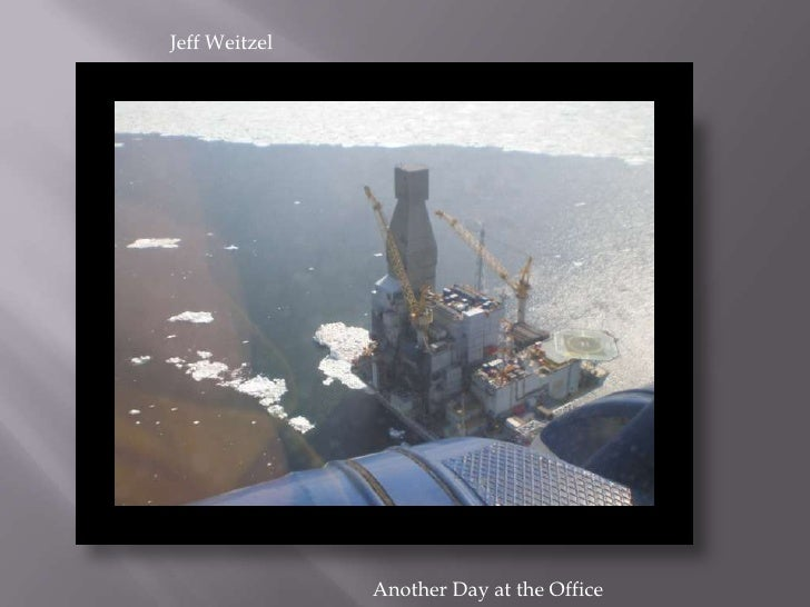 Photo Album<br />by Liberty Junior Rig Manager<br />Jeff Weitzel<br />Another Day at the Office<br />