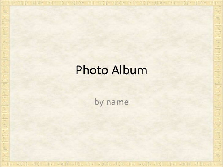 Photo Album<br />by name<br />
