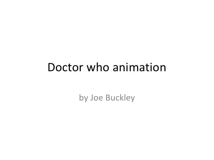 Doctor who animation<br />by Joe Buckley<br />