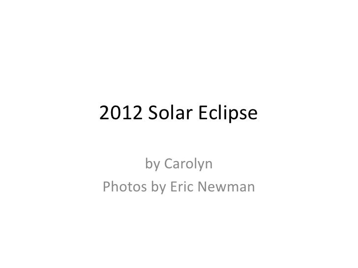 2012 Solar Eclipse      by CarolynPhotos by Eric Newman